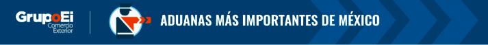 aduanas-mas-importantes-mexico